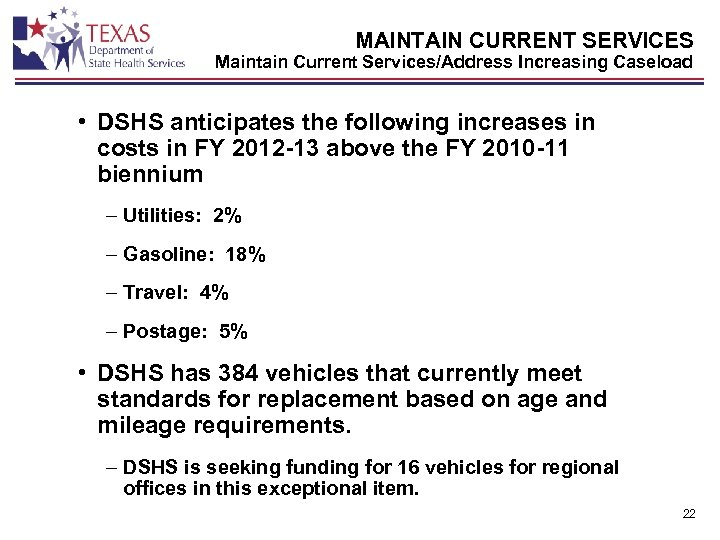 MAINTAIN CURRENT SERVICES Maintain Current Services/Address Increasing Caseload • DSHS anticipates the following increases