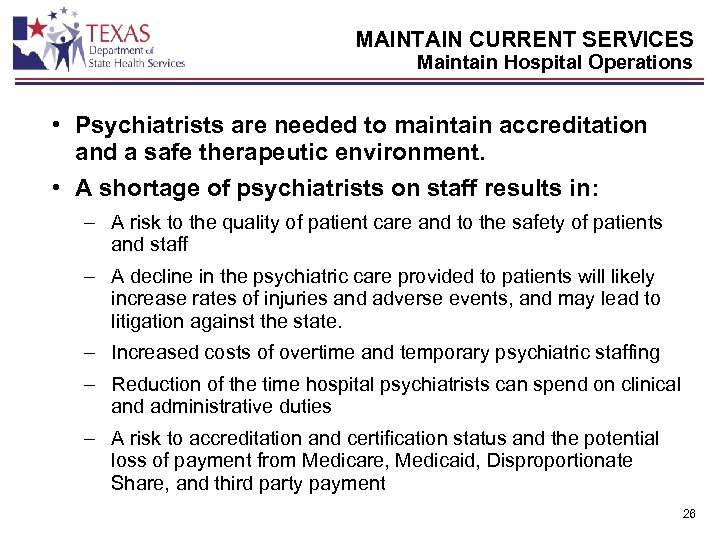 MAINTAIN CURRENT SERVICES Maintain Hospital Operations • Psychiatrists are needed to maintain accreditation and