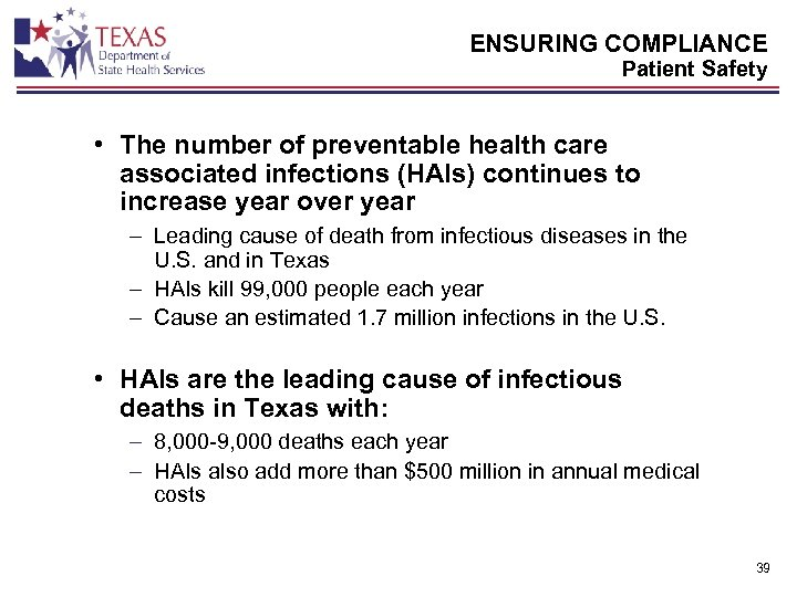 ENSURING COMPLIANCE Patient Safety • The number of preventable health care associated infections (HAIs)