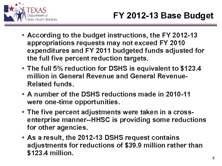 FY 2012 -13 Base Budget • According to the budget instructions, the FY 2012