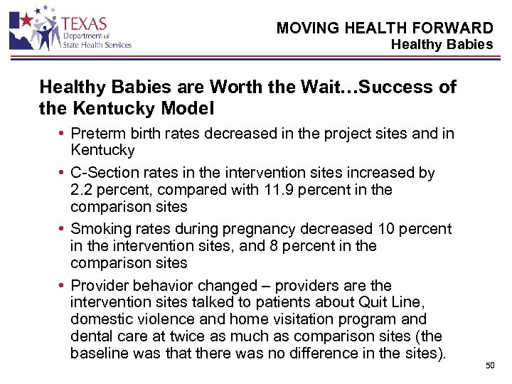 MOVING HEALTH FORWARD Healthy Babies are Worth the Wait…Success of the Kentucky Model •