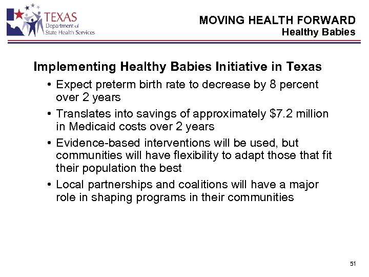 MOVING HEALTH FORWARD Healthy Babies Implementing Healthy Babies Initiative in Texas • Expect preterm