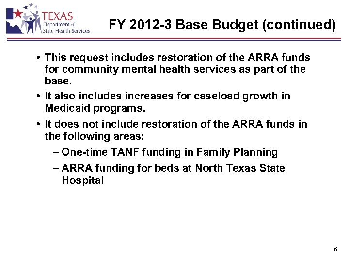 FY 2012 -3 Base Budget (continued) • This request includes restoration of the ARRA
