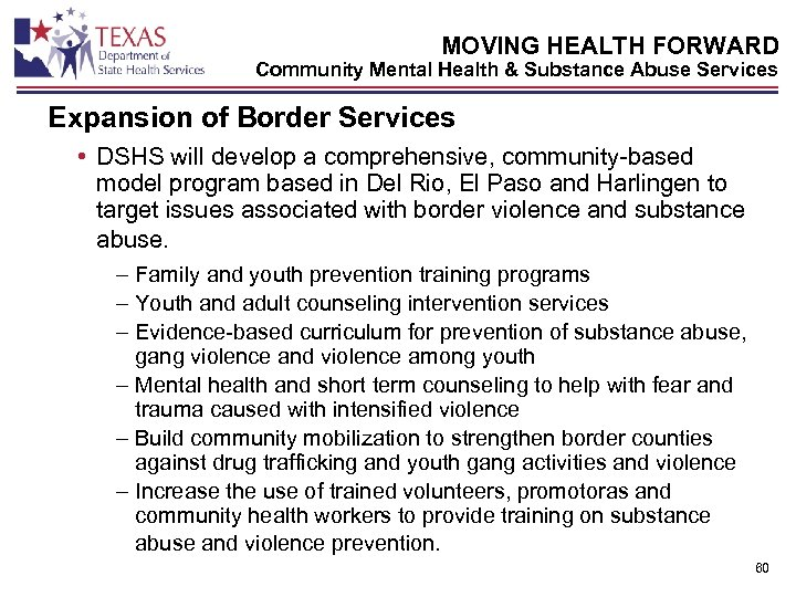 MOVING HEALTH FORWARD Community Mental Health & Substance Abuse Services Expansion of Border Services