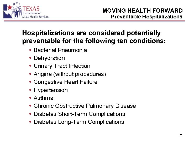 MOVING HEALTH FORWARD Preventable Hospitalizations are considered potentially preventable for the following ten conditions: