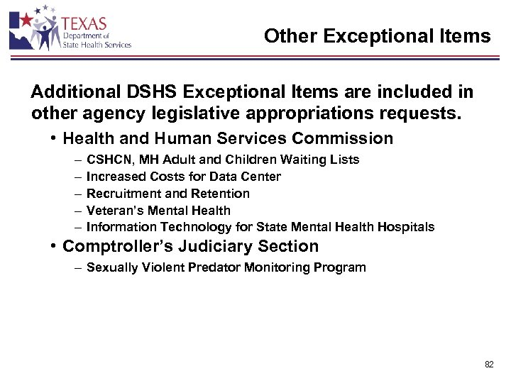 Other Exceptional Items Additional DSHS Exceptional Items are included in other agency legislative appropriations