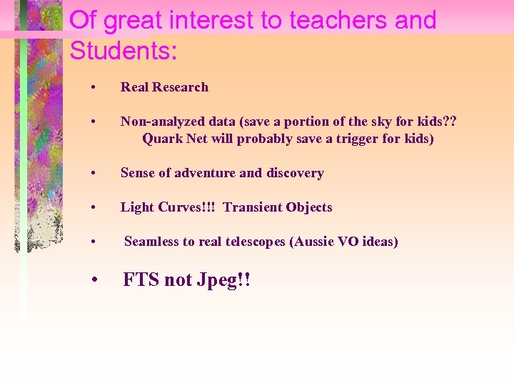 Of great interest to teachers and Students: • Real Research • Non-analyzed data (save