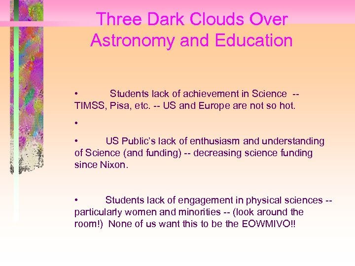 Three Dark Clouds Over Astronomy and Education • Students lack of achievement in Science