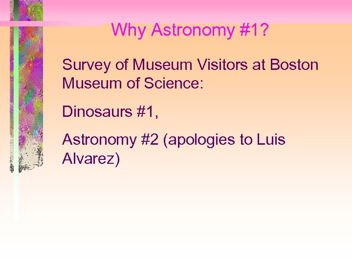 Why Astronomy #1? Survey of Museum Visitors at Boston Museum of Science: Dinosaurs #1,