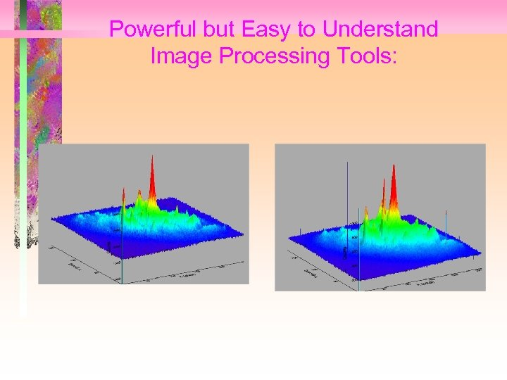 Powerful but Easy to Understand Image Processing Tools: