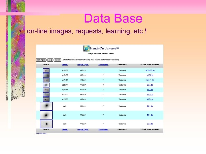 Data Base • on-line images, requests, learning, etc. !
