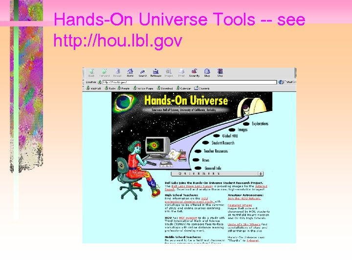 Hands-On Universe Tools -- see http: //hou. lbl. gov