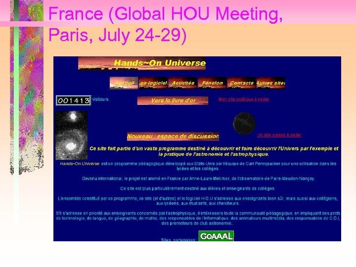 France (Global HOU Meeting, Paris, July 24 -29)