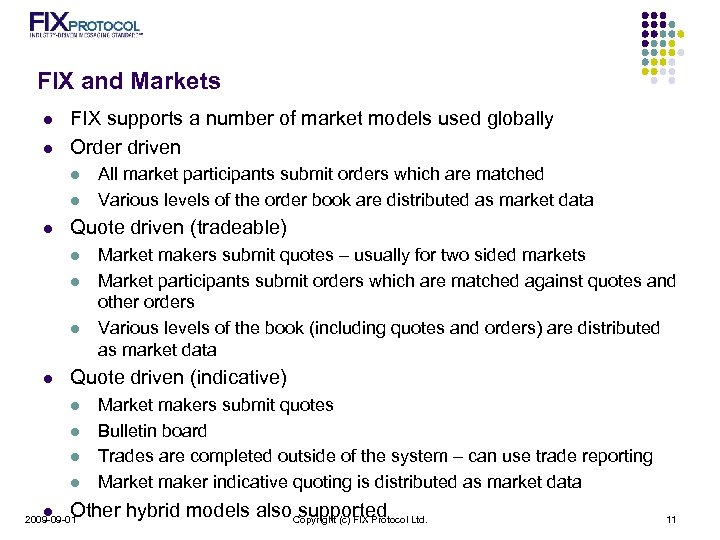 FIX and Markets l l FIX supports a number of market models used globally
