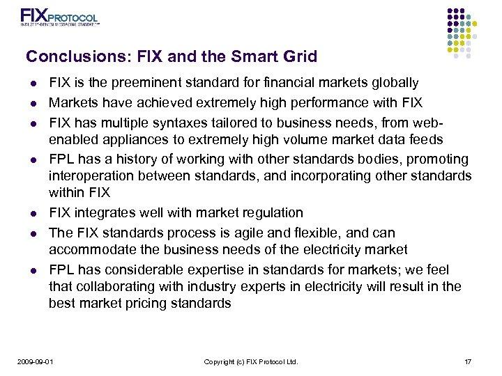 Conclusions: FIX and the Smart Grid l l l l FIX is the preeminent