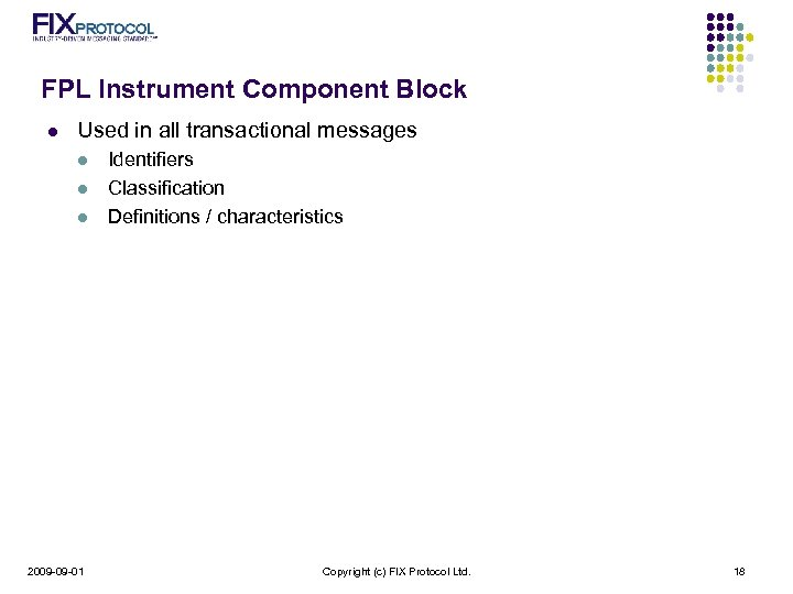 FPL Instrument Component Block l Used in all transactional messages l l l 2009