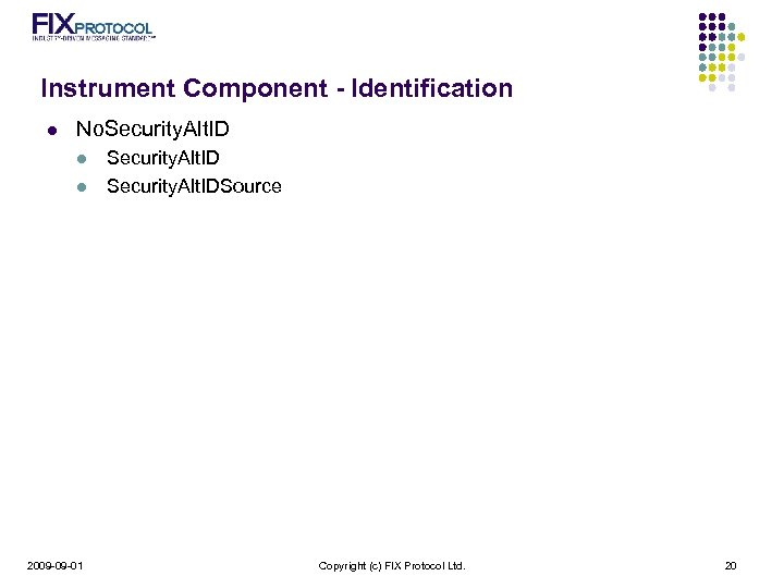 Instrument Component - Identification l No. Security. Alt. ID l l 2009 -09 -01