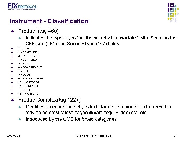 Instrument - Classification l Product (tag 460) l Indicates the type of product the
