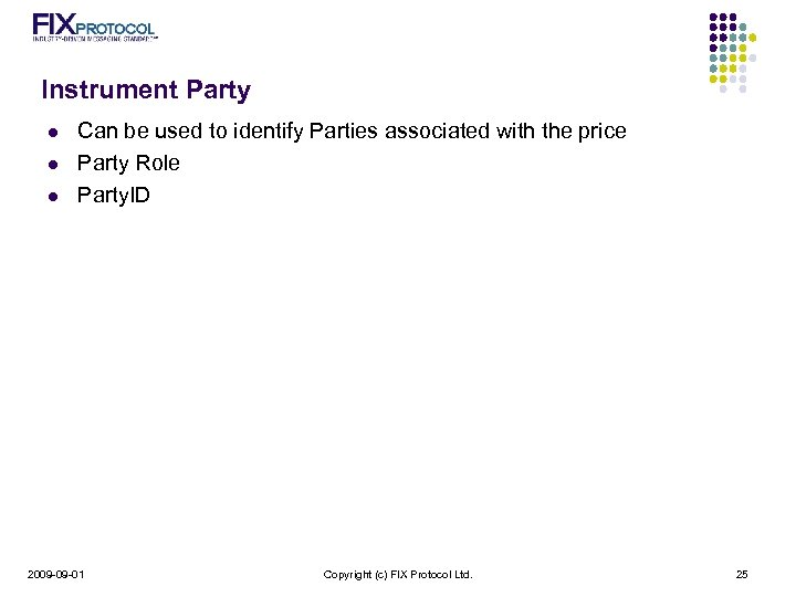 Instrument Party l l l Can be used to identify Parties associated with the