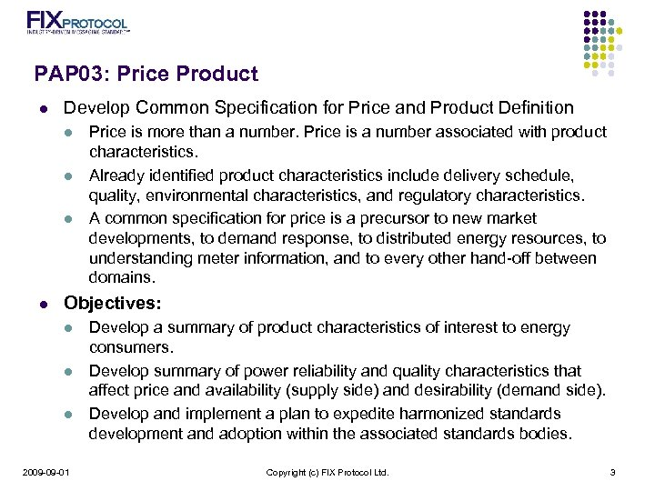 PAP 03: Price Product l Develop Common Specification for Price and Product Definition l