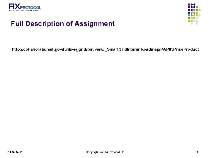 Full Description of Assignment http: //collaborate. nist. gov/twiki-sggrid/bin/view/_Smart. Grid. Interim. Roadmap/PAP 03 Price. Product