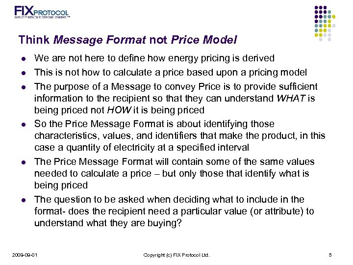 Think Message Format not Price Model l l l We are not here to