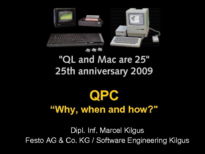 """QPC """"Why, when and how?"""