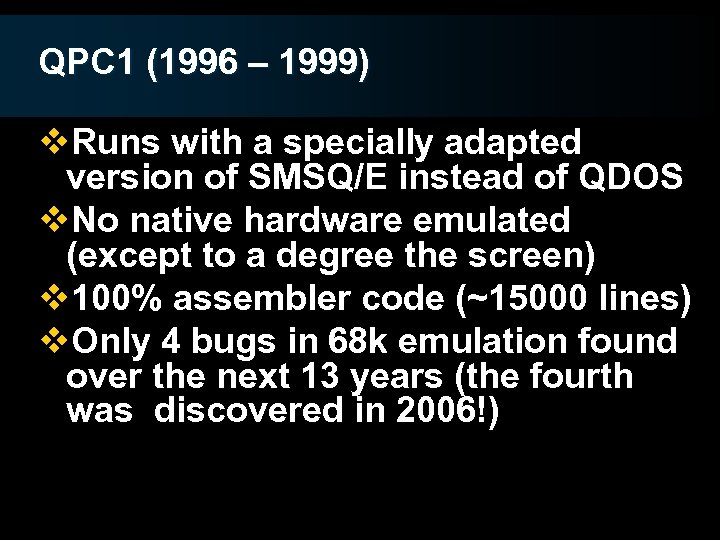 QPC 1 (1996 – 1999) v. Runs with a specially adapted version of SMSQ/E