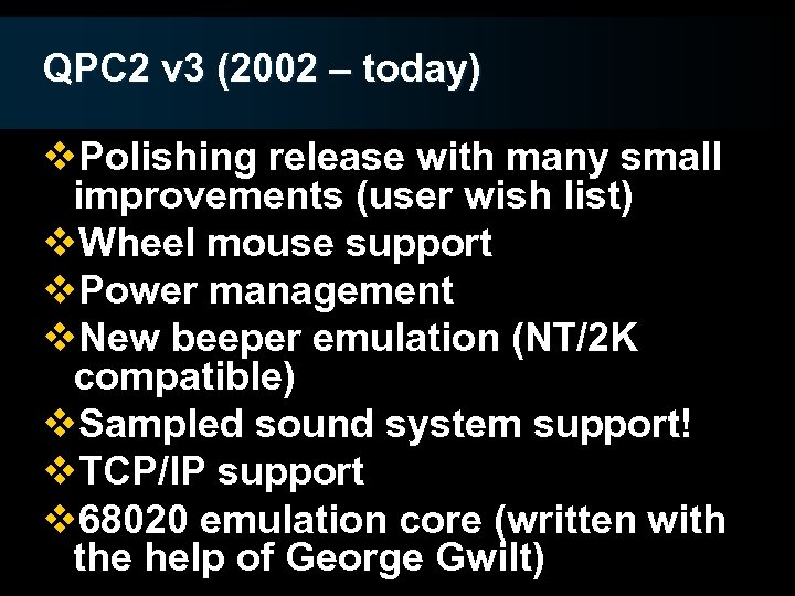 QPC 2 v 3 (2002 – today) v. Polishing release with many small improvements