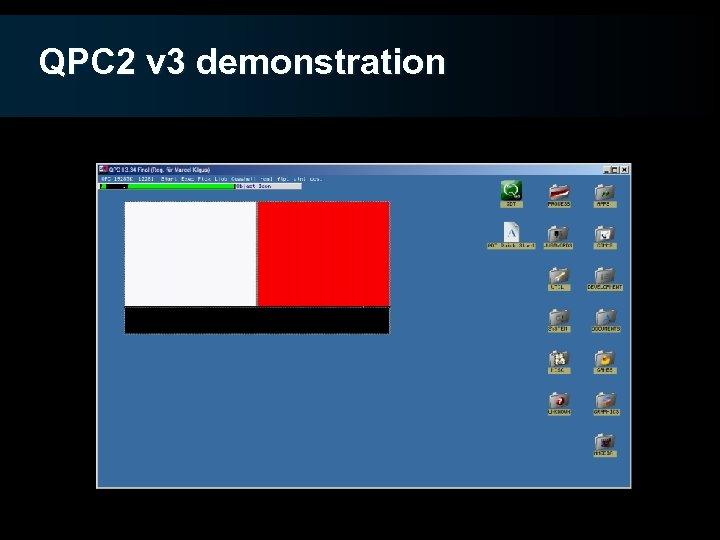 QPC 2 v 3 demonstration