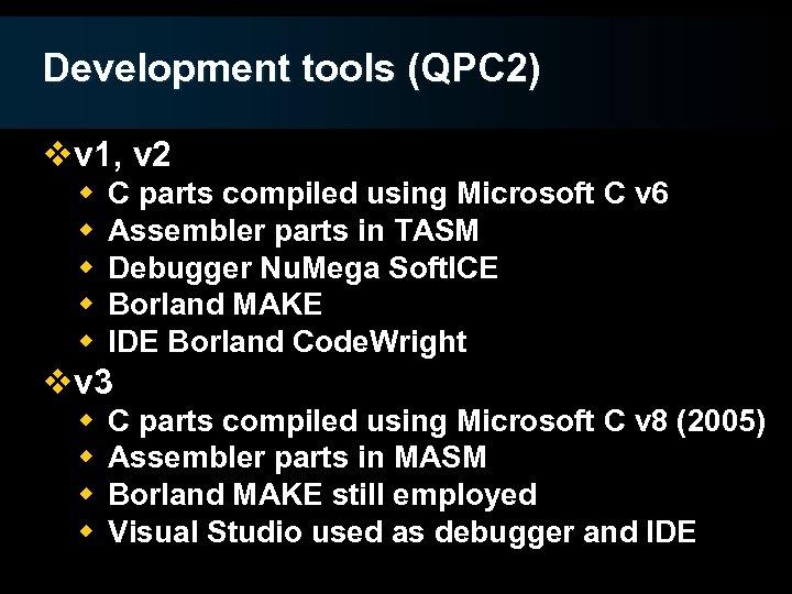 Development tools (QPC 2) vv 1, v 2 w w w C parts compiled