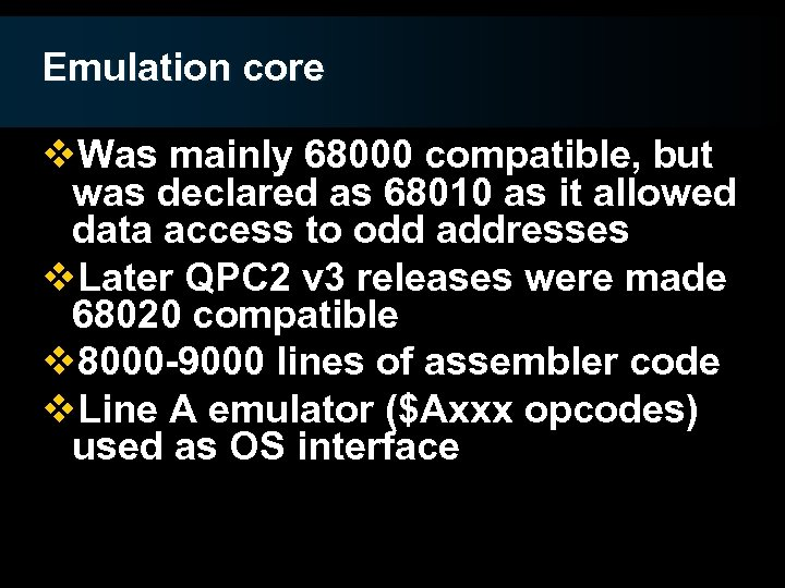 Emulation core v. Was mainly 68000 compatible, but was declared as 68010 as it
