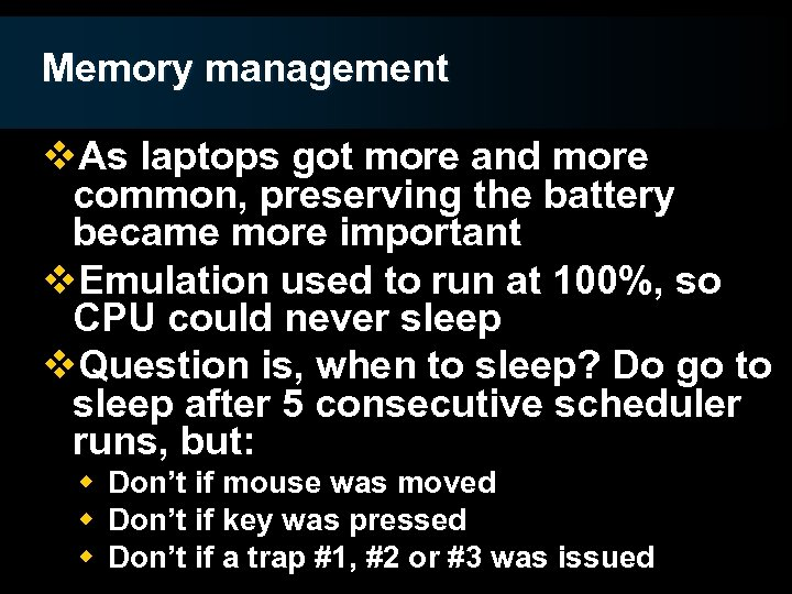 Memory management v. As laptops got more and more common, preserving the battery became