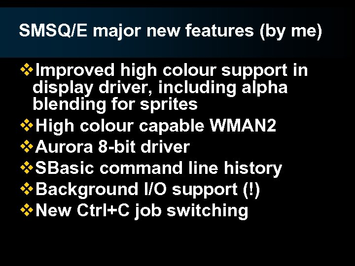 SMSQ/E major new features (by me) v. Improved high colour support in display driver,