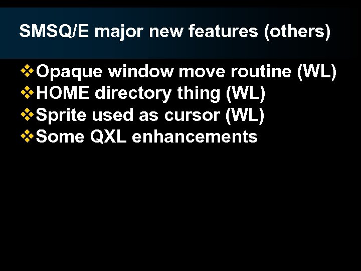 SMSQ/E major new features (others) v. Opaque window move routine (WL) v. HOME directory