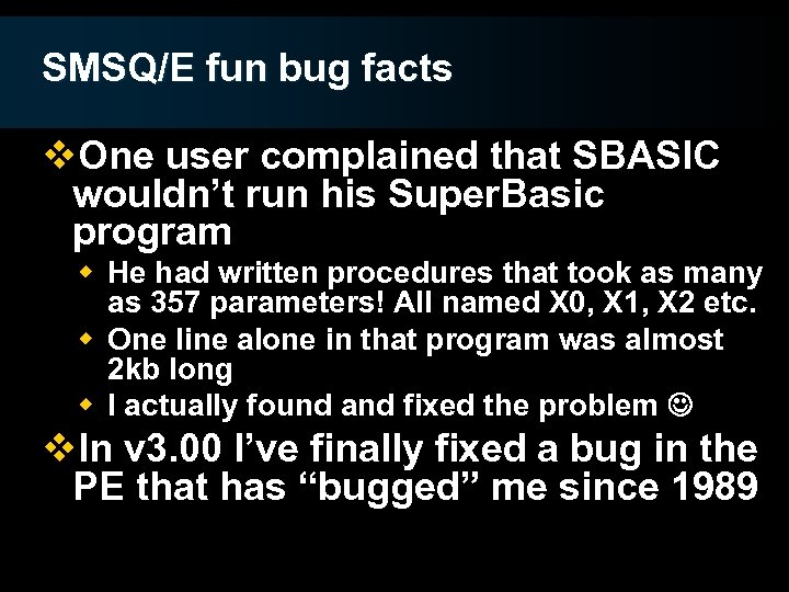 SMSQ/E fun bug facts v. One user complained that SBASIC wouldn't run his Super.