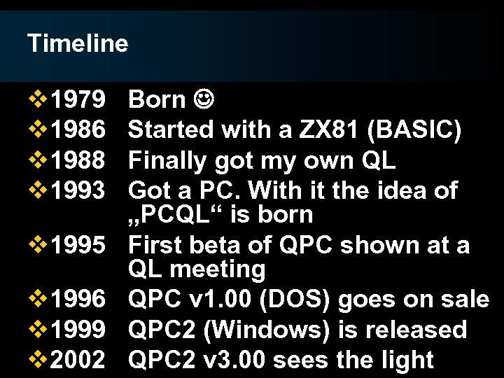 Timeline v 1979 v 1986 v 1988 v 1993 v 1995 v 1996 v