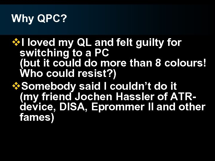 Why QPC? v. I loved my QL and felt guilty for switching to a