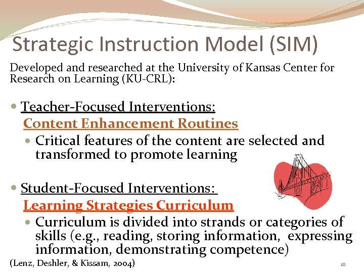 Strategic Instruction Model (SIM) Developed and researched at the University of Kansas Center for