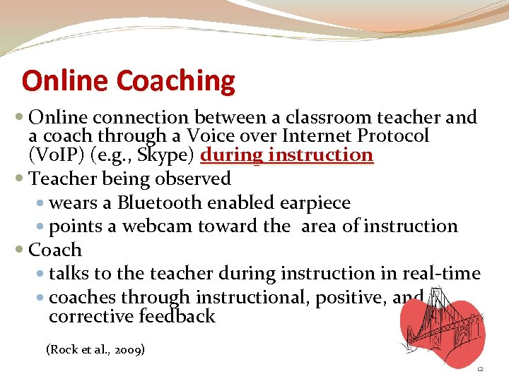 Online Coaching Online connection between a classroom teacher and a coach through a Voice