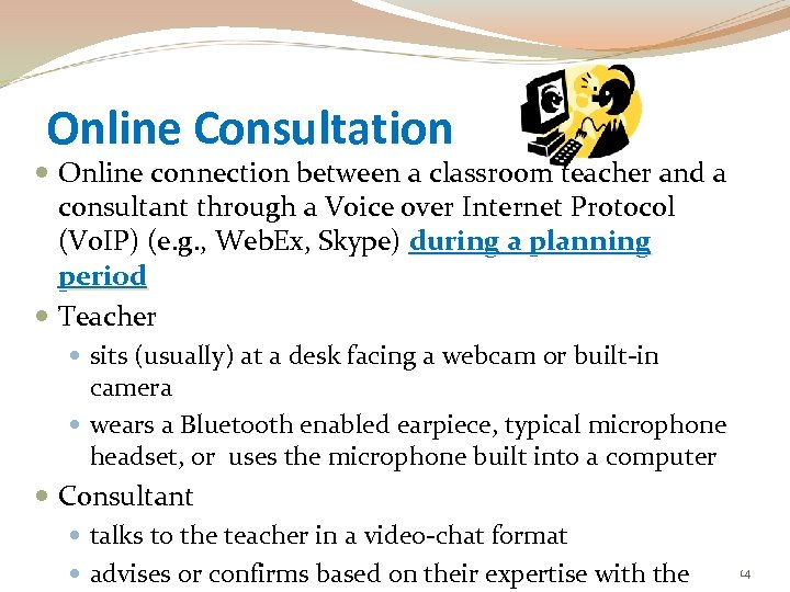 Online Consultation Online connection between a classroom teacher and a consultant through a Voice