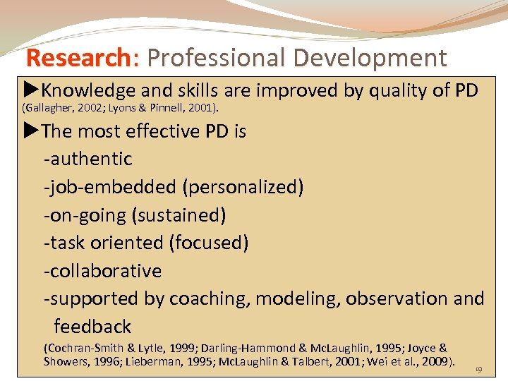Research: Professional Development Knowledge and skills are improved by quality of PD (Gallagher, 2002;