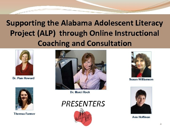 Supporting the Alabama Adolescent Literacy Project (ALP) through Online Instructional Coaching and Consultation Dr.