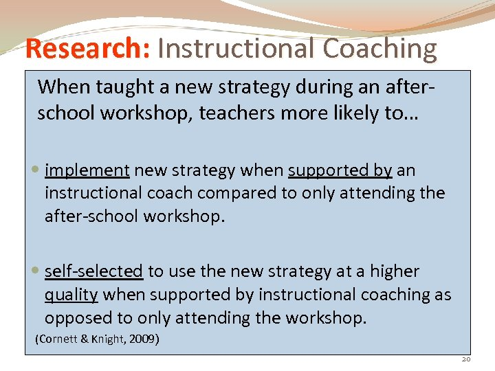 Research: Instructional Coaching When taught a new strategy during an afterschool workshop, teachers more