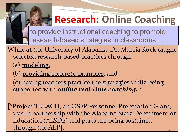 Research: Online Coaching to provide instructional coaching to promote research-based strategies in classrooms… While