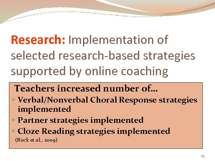 Research: Implementation of selected research-based strategies supported by online coaching Teachers increased number of…