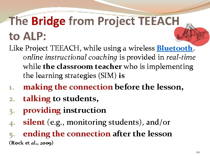 The Bridge from Project TEEACH to ALP: Like Project TEEACH, while using a wireless