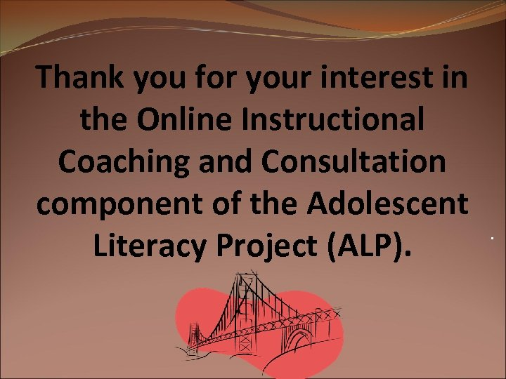 Thank you for your interest in the Online Instructional Coaching and Consultation component of