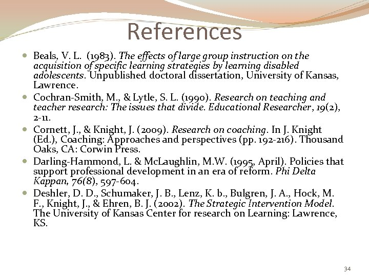 References Beals, V. L. (1983). The effects of large group instruction on the acquisition