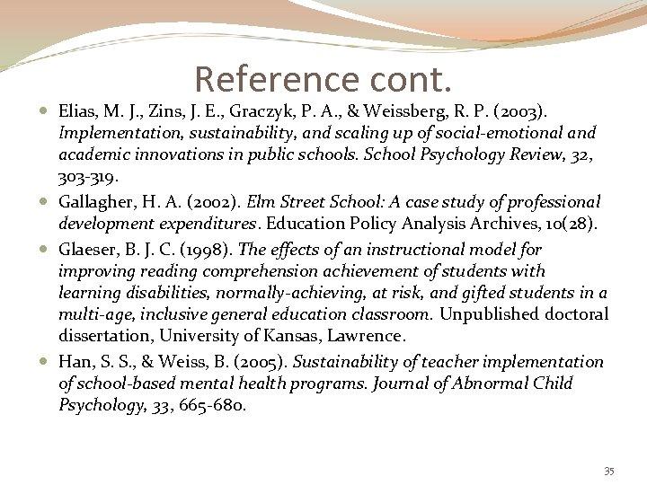 Reference cont. Elias, M. J. , Zins, J. E. , Graczyk, P. A. ,
